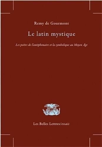 Le Latin mystique: Les poètes de l'antiphonaire et la symbolique au Moyen Âge