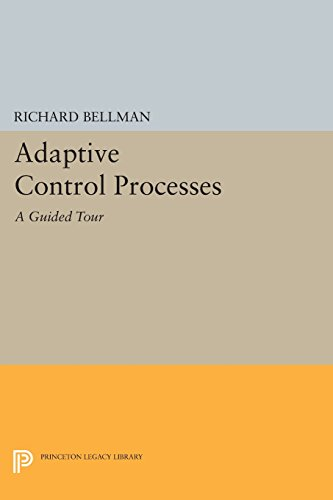 Adaptive Control Processes: A Guided Tour (Princeton Legacy Library)