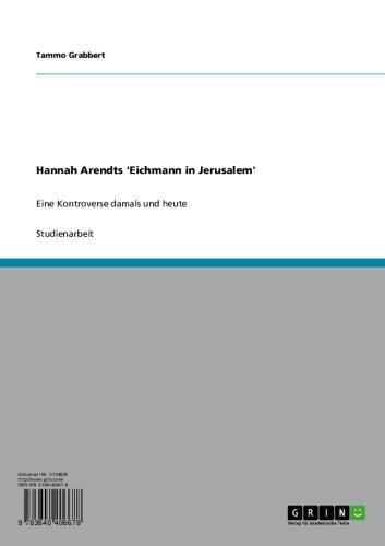 Hannah Arendts 'Eichmann in Jerusalem': Eine Kontroverse damals und heute (German Edition)