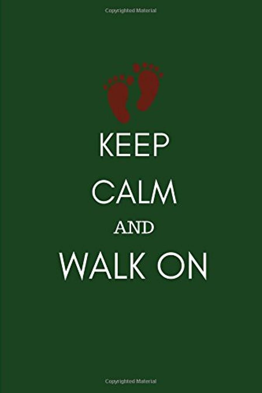 ダイエット一般化する頑丈Keep Calm and Walk On: Walkers and Ramblers Notebook Journal to Record Memories Walking in London and rambling in the Countryside
