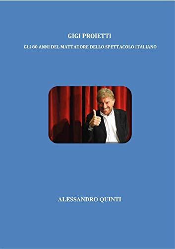 Gigi Proietti - Gli 80 anni del mattatore dello spettacolo italiano