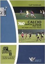 Permalink to Calcio. 360 esercizi e giochi per tutti. Dai primi calci agli adulti PDF