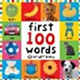 First 100 Words by Priddy, Roger [Priddy Books, 2005] Board book [Board book]