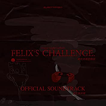 FELIX'S CHALLENGE.