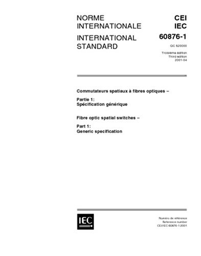 IEC 60876-1 Ed. 3.0 b:2001, Fibre optic spatial switches - Part 1: Generic specification