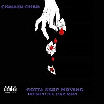 Gotta Keep Moving (feat. Ray Rav)