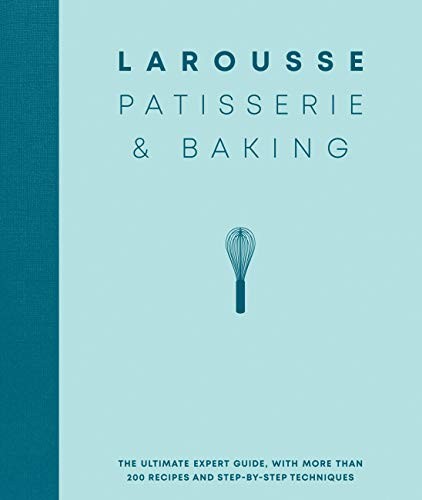 Larousse Patisserie and Baking: The ultimate expert guide, with more than 200 recipes and step-by-step techniques and produced as a hardback book in a beautiful slipcase (English Edition)