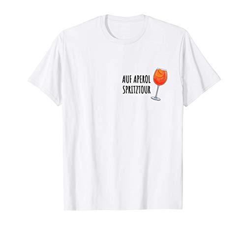 Aperol Spruch - Bin auf Aperol Spritztour Geschenk Aperol T-Shirt