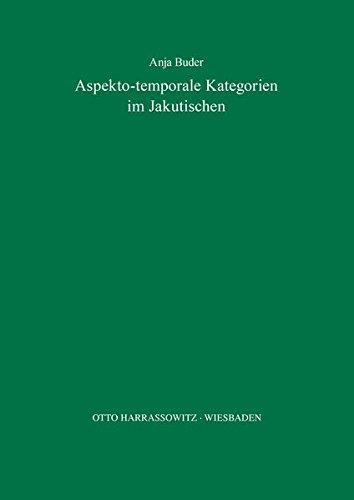Aspekto-temporale Kategorien im Jakutischen (Turcologica, Band 5)
