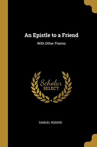 EPISTLE TO A FRIEND: With Other Poems