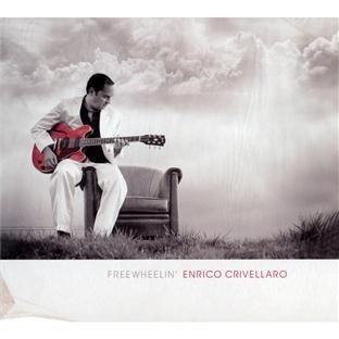 Freewheelin' by Enrico Crivellaro (2012) Audio CD