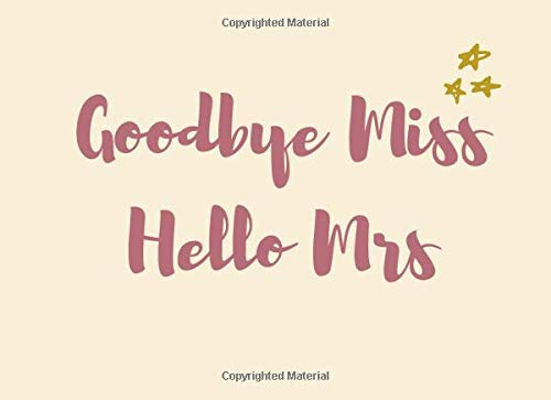 Goodbye Miss Hello Mrs: Hen Party Guest Message & Memory Book (8.25' x 6') Blank Pages Medium Large Size for Bachelorette Guests to Write In, Pink ... Journal Notebook Scrapbook Bridal Party