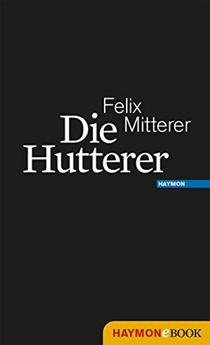 Die Hutterer: Eine Chronik