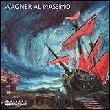 Wagner al Massimo. Ediz. illustrata