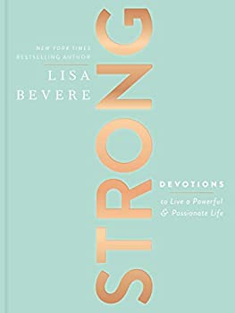 Strong  Devotions to Live a Powerful and Passionate Life