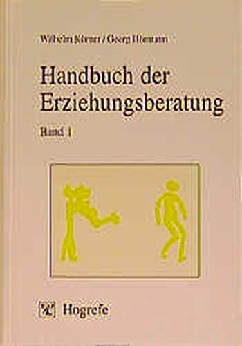 Handbuch der Erziehungsberatung, Bd.1, Anwendungsbereiche und Methoden der Erziehungsberatung