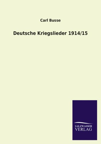 Deutsche Kriegslieder 1914/15