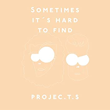 Sometimes It's Hard to Find