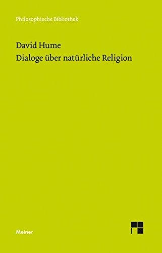 Dialoge über natürliche Religion (Philosophische Bibliothek)