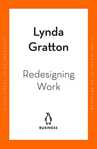 Redesigning Work: How to Transform Your Organisation and Make Hybrid Work for Everyone