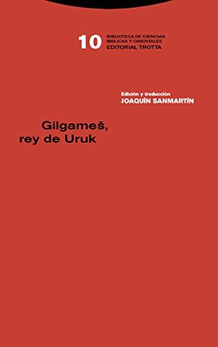 Gilgames. Rey de Uruk (Biblioteca de Ciencias Bíblicas y Orientales)