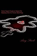 [Psychic Vampire Prophecies Volume2 The Beginning of the First Psychic\Blood\Vamp] [Author: Stark, Amy] [September, 2013] Paperback