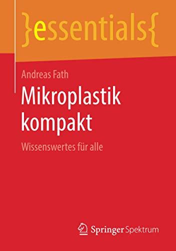 Mikroplastik kompakt: Wissenswertes für alle (essentials)
