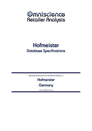 Hofmeister - Germany: Retailer Analysis Database Specifications (Omniscience Retailer Analysis - Germany Book 45575) (English Edition)