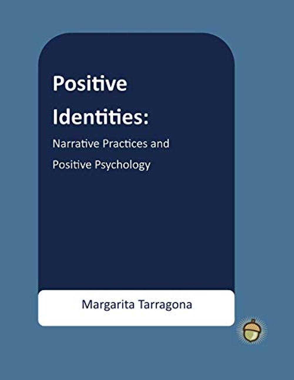 レギュラー組み合わせ番目Positive Identities: Narrative Practices and Positive Psychology (The Positive Psychology Workbook Series)