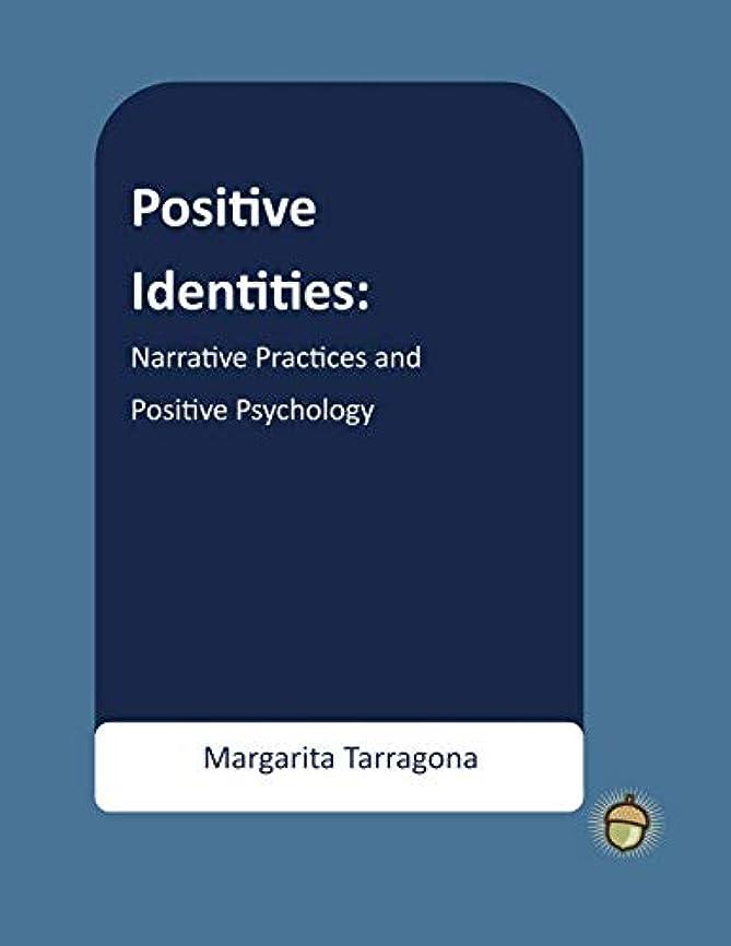 食事を調理するセットアップ政令Positive Identities: Narrative Practices and Positive Psychology (The Positive Psychology Workbook Series)