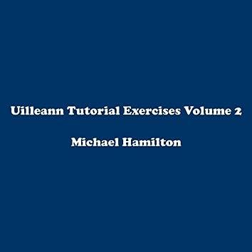 Uilleann Tutorial Exercises Volume 2