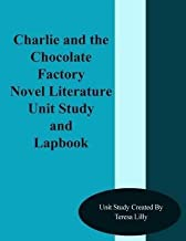 [(Charlie and the Chocolate Factory Novel Literature Unit Study and Lapbook)] [By (author) Teresa Ives Lilly] published on (November, 2013)