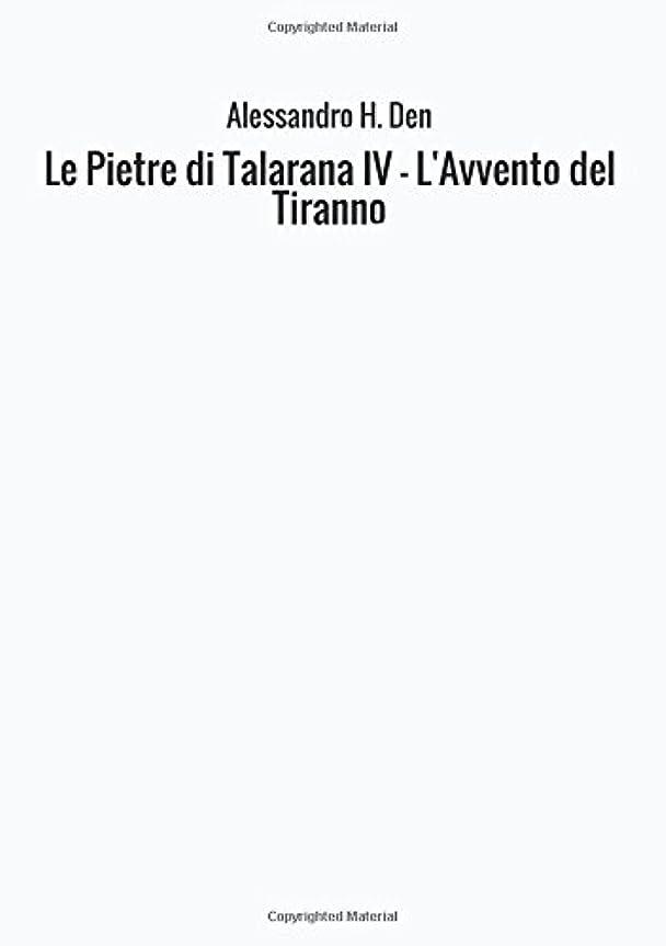 大砲不透明なピークLe Pietre di Talarana Iv - L'Avvento del Tiranno
