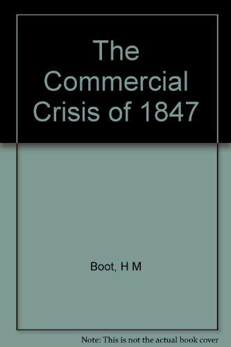 The Commercial Crisis of 1847 (Occasional Papers in Economic & Social History)