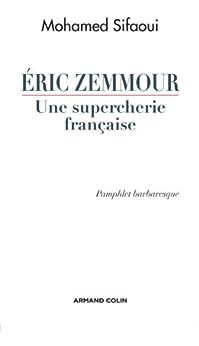 Eric Zemmour, une supercherie française : Pamphlet barbaresque (Hors Collection) par [Mohamed Sifaoui]