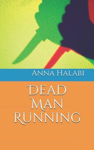 Dead Man Running: A very long short story
