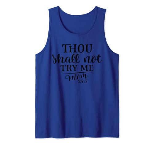 No me probarás mamá 24: 7 regalo divertido camiseta del día Camiseta sin Mangas