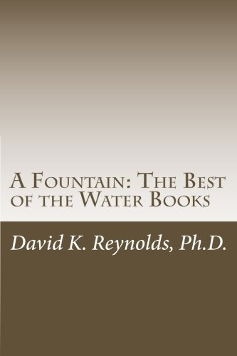 A Fountain: The Best of the Water Books (Constructive Living Series) (Volume 13)