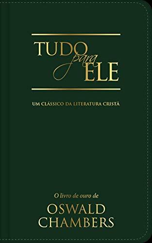 Tudo para Ele: Um clássico da literatura cristã