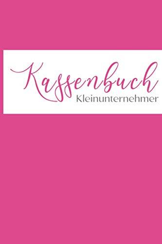 Kassenbuch Kleinunternehmer: Kassenbuch Einfach. Ideal Für Kleingewerbe, Vereine, Privat und Unternehmer: Farbe: Pink / Rosa