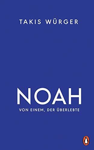 Buchseite und Rezensionen zu 'Noah: Von einem, der überlebte' von Takis Würger