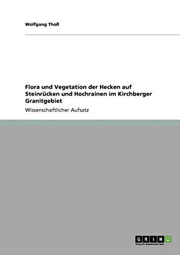 Flora und Vegetation der Hecken auf Steinrücken und Hochrainen im Kirchberger Granitgebiet