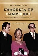 Emanuela de Dampierre: Memorias. Esposa y madre de los Borbones que pudieron reinar en España / Memories. Wife and Mother of the Bourbons That Could Reign in Spain (Spanish Edition)