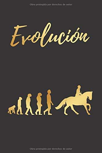 EVOLUCIÓN: CUADERNO LINEADO | Diario, Cuaderno de Notas, Apuntes o Agenda | Regalo Creativo y Original para los Amantes de la Equitación.