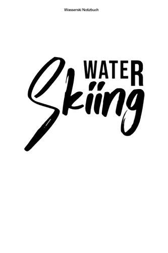 Wasserski Notizbuch: 100 Seiten | Punkteraster | Sportler Sport Wasserskifahrer Leine Wasser Ski Wasserskilift Wasserskier Wasserskifahren Wasserskileine Team Geschenk Hobby