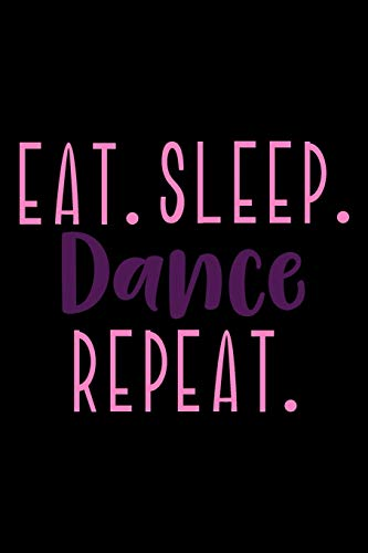 New Eat. Sleep. Dance. Repeat.: Daily Fluid Intake Log - 13 Month Water Tracking Checklist for Dance...