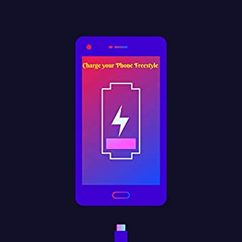 Charge Your Phone freestyle