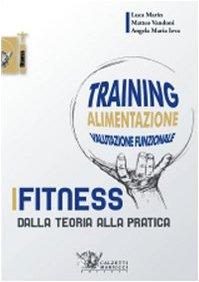 Fitness. Dalla teoria alla pratica