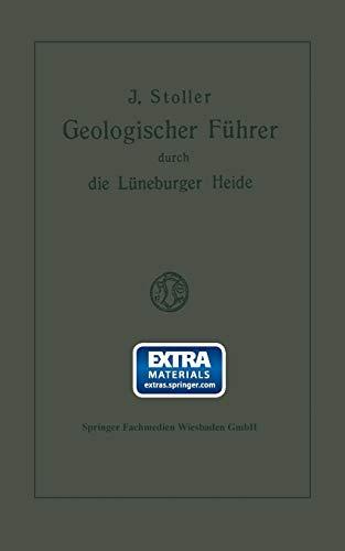 Geologischer Führer Durch die Lüneburger Heide (Geologische Wanderungen durch Niedersachsen und Angrenzende Gebiete) (German Edition) (Geologische ... und angrenzende Gebiete (1), Band 1)