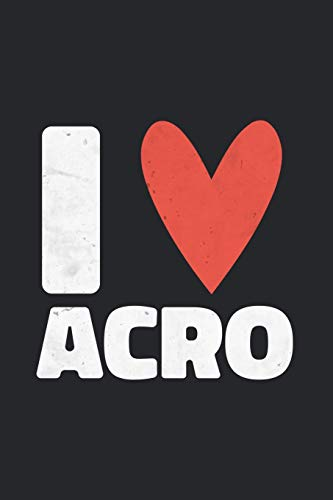 Acro Notebook: Lined Journal - Funny Acrobat Yoga Gift Notebook - I Love Acro